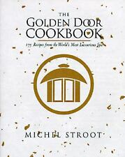 The Golden Door Cookbook by Michel Stroot; Signed Hardcover w/ DJ (Like New)
