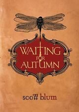 Waiting for Autumn by Scott Blum (2009, Hardcover)