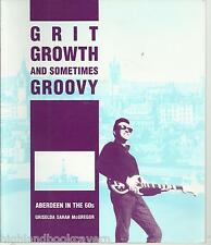 Grit, Growth & Sometimes Groovy: Aberdeen in the 60's. Scotland, Nostalgia.