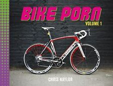 Bike Porn: Volume 1, Naylor, Chris, New Books