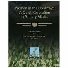 Women in the US Army: a Quiet Revolution in Military Affairs by Robert...