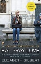 Eat Pray Love: One Woman's Search for Everything Across Italy, India and Indon..