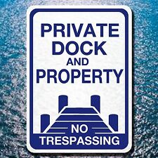 "ALUMINUM 10"" BY 14"" PRIVATE DOCK AND PROPERTY NO TRESPASSING SIGN WARNING"