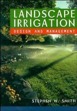 Landscape Irrigation: Design and Management by Stephen W Smith (1996, Hardcover)