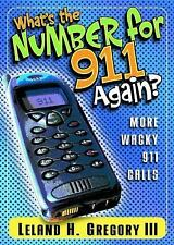What's the Number for 911 Again? by Leland Gregory (2001, Paperback)