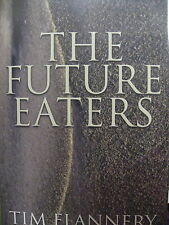 The FUTURE EATERS By TIM FLANNERY hand signed Hardcover Dr Timothy Fridtjof HB