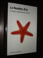 LE NOMBRE D'OR - Le langage mathématique de la beauté - F. Corbalan 2011