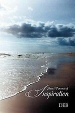 Short Poems of Inspiration by D. E. B. (2012, Paperback)