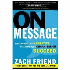 On Message: How a Compelling Narrative Will Make Your Organization Succeed