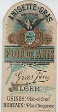 """""""ANISETTE GRAS FLOR DE ANIS ALGER"""" Etiquette-chromo originale fin 1800"""