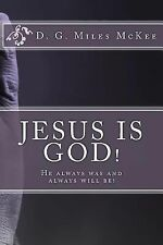The Deity of Christ Ser.: Jesus Is God! He Always Was and Always Will Be by...