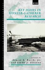 Key Issues in Hunter-Gatherer Research (Explorations in Anthropology)