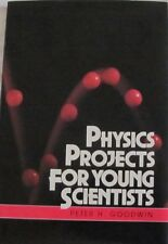 Physics Projects for Young Scientists by Peter H Goodwin hc/dj