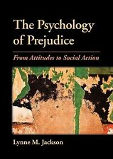 NEW - The Psychology of Prejudice: From Attitudes to Social Action
