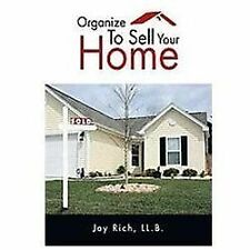 Organize to Sell Your Home by Joy Rich Ll.B. (2012, Paperback)