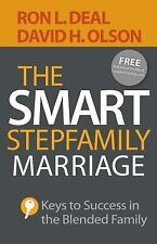 The Smart Stepfamily Marriage : Keys to Success in the Blended Family by Ron...