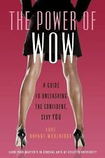 The Power of WOW: A Guide to Unleashing the Confident, Sexy You