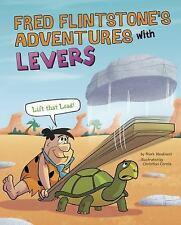 Flintstones Explain Simple Machines: Fred Flintstone's Adventures with Levers...