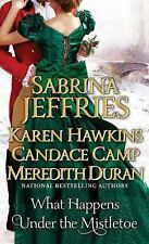 What Happens Under the Mistletoe by Duran, Meredith, Camp, Candace, Hawkins, Kar