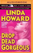 DROP DEAD GORGEOUS BY LINDA HOWARD - MP3 AUDIO BOOK - FREE SHIPPING