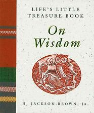 Life's Little Treasure Book on Wisdom by H. Jackson, Jr. Brown (1994, Hardcover)