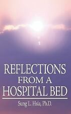 REFLECTIONS FROM A HOSPITAL BED