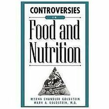 Controversies in Food and Nutrition, Goldstein M.D., Mark A., Goldstein, Myrna C