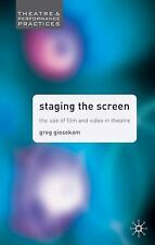 Theatre and Performance Practices: Staging the Screen : The Use of Film and...