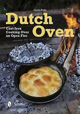 Dutch Oven : Cast-Iron Cooking over an Open Fire by Carsten Bothe (2012,...