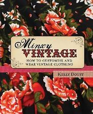 Minxy Vintage: How to Customise and Wear Vintage Clothing-ExLibrary