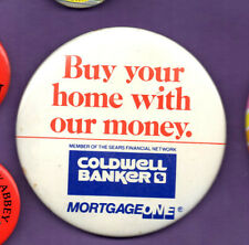 Coldwell Banker - Buy Your House With Our Money - Button Badge 1980's