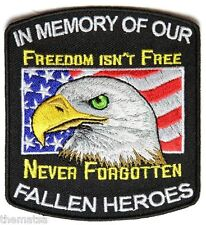 IN MEMORY OF OUR FALLEN HEROES FREEDOM ISN'T FREE NEVER FORGOTTEN