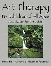 Art Therapy for Children of All Ages by Heather Pearman (2007, Paperback)