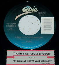 Exile 45 I Can't Get Close Enough / As Long As I Have Your Memory  w/ts