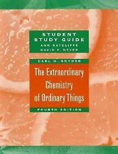 The Extraordinary Chemistry of Ordinary Things by Carl H. Snyder (2003,...