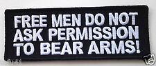 FREE MEN DO NOT ASK PERMISSION TO BEAR.. Anti Obama Pro Gun  Biker Patch P3368 E