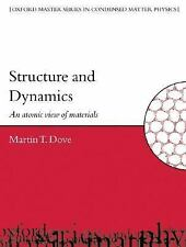 Structure and Dynamics: An Atomic View of Materials Oxford Master Series in Phy