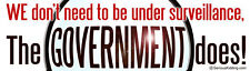 WE Don't Need To Be Under Surveillance, The .. - Bumper Sticker / Decal