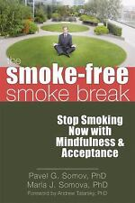 The Smoke-Free Smoke Break: Stop Smoking Now with Mindfulness and Acce-ExLibrary