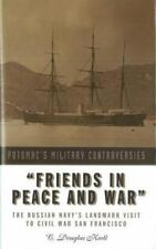 Military Controversies: Friends in Peace and War : The Russian Navy's...