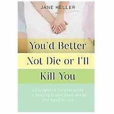 You'd Better Not Die or I'll Kill You - Jane Heller, NEW paperback FREE shipping