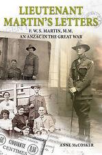 McCosker, Anne Lieutenant Martin's Letters: F. W. S. Martin, M.M., an ANZAC in t