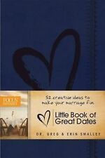 The Little Book of Great Dates : 52 Creative Ideas to Make Your Marriage Fun...