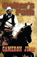 Colter's Path by Cameron Judd (2013, Paperback, Large Type)