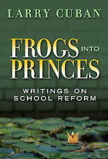 Frogs into Princes: Writings on School Reform (Multicultural Education Series),