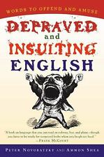 Depraved and Insulting English by Ammon Shea and Peter Novobatzky (2002,...