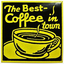 Best Coffee In Town Tin Metal Sign Cup Beans Joe Java Hot Shop Cafe Restaurant