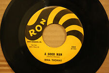 IRMA THOMAS A Good Man I MAY BE WRONG New Orleans Soul 45 on RON 330