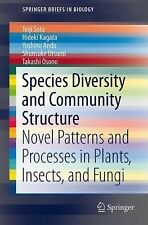 SpringerBriefs in Biology Ser.: Species Diversity and Community Structure :...