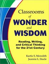 Classrooms of Wonder and Wisdom: Reading, Writing, and Critical Thinking for the